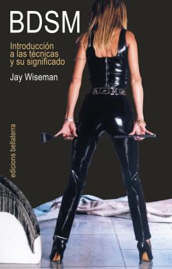 BDSM. Introducción a las técnicas y su significado - Jay Wiseman