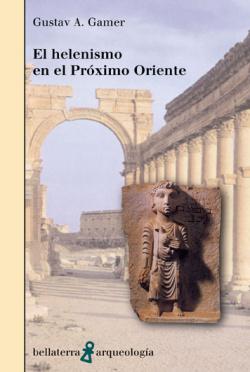 EL HELENISMO EN EL PROXIMO ORIENTE - Gustav A. Gamer [AR 19]