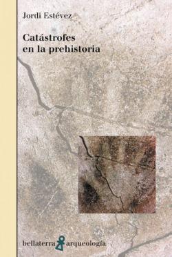 CATASTROFES EN LA PREHISTORIA - Jordi Estévez [AR 20]
