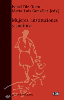 MUJERES, INSTITUCIONES Y POLITICA - Isabel Diz y Marta Lois [SGU 65]