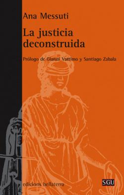 LA JUSTICIA DECONSTRUIDA - Ana Messuti (SGU 74)