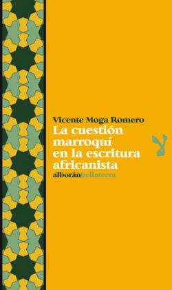 LA CUESTION MARROQUI - Vicente Moga Romero [Alb. 24]