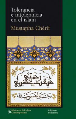 TOLERANCIA E INTOLERANCIA EN EL ISLAM - Mustapha Chérif [BIC 36]