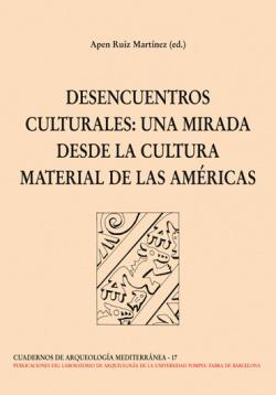 DESENCUENTROS CULTURALES: UNA MIRADA DESDE LA CULTURA MATERIAL DE LAS AMERICAS [17]- Apen Ruiz Martí