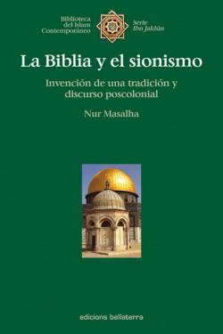 LA BIBLIA Y EL SIONISMO - Nur Masalha [Ibn Jaldún 8]