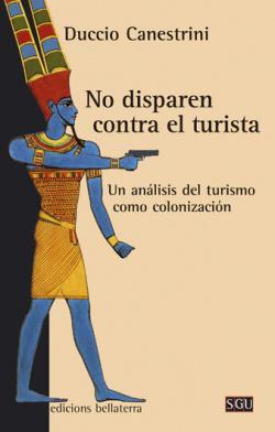 NO DISPAREN CONTRA EL TURISTA - Duccio Canestrini [SGU 95]