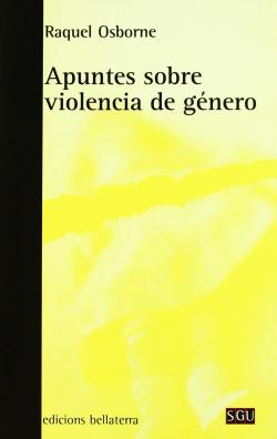 APUNTES SOBRE LA VIOLENCIA DE GENERO - Raquel Osborne [SGU 96]