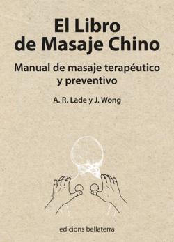 EL LIBRO DE MASAJE CHINO - A.R. LADE Y J. WONG