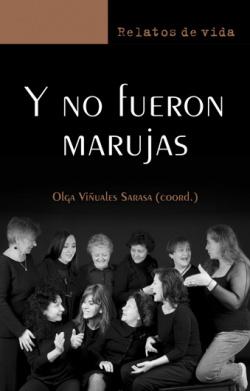 Y NO FUERON MARUJAS - Olga Viñuales (coord)