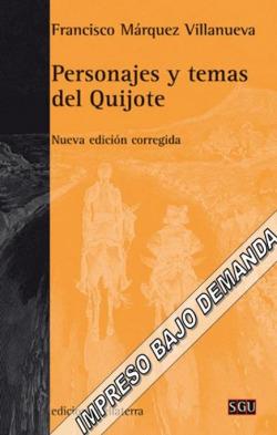 PERSONAJES Y TEMAS DEL QUIJOTE - Francisco Márquez Villanueva [SGU 114]