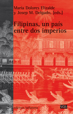 FILIPINAS, UN PAIS ENTRE DOS IMPERIOS - MªD.Elizalde y J.M.Delgado [SGU 120]