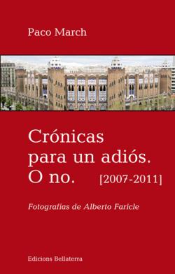 Crónicas para un adiós o no.(2007-2011)