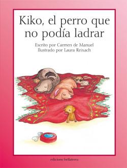 KIKO, EL PERRO QUE NO PODIA LADRAR - Carmen de Manuel y Laura Reixach