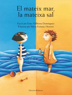 EL MATEIX MAR, LA MATEIXA SAL - Ester Vallbona y Núria Fortuny