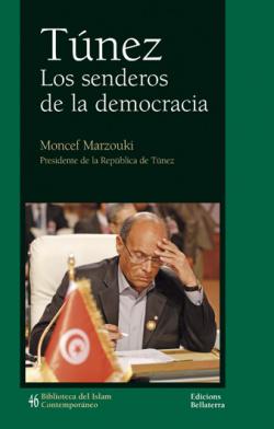 TUNEZ. LOS SENDEROS DE LA DEMOCRACIA - Moncef Marzouki [BIC 46]