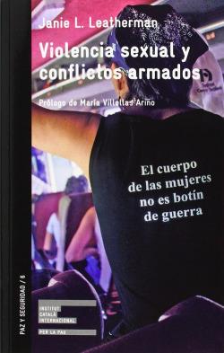 VIOLENCIA SEXUAL Y CONFLICTOS ARMADOS - Janie L. Leatherman [PS 6]