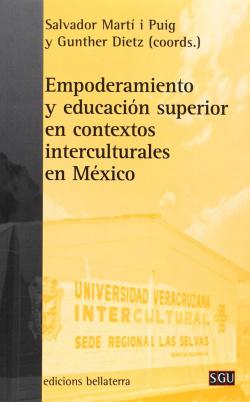 EMPODERAMIENTO Y EDUCACION SUPERIOR EN CONTEXTOS INTERCULTURALES EN MEXICO - S. Martí y Gunther Diet