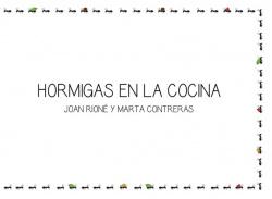 HORMIGAS EN LA COCINA - Joan Rioné y Marta Contreras