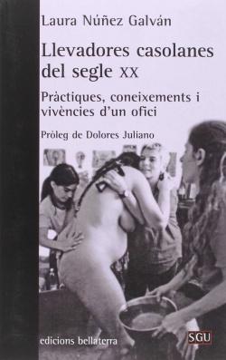 Llevadores casolanes del segle XX - Laura Núñez Galván [SGU 164]