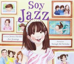 SOY JAZZ - Jessica Herthel y Jazz Jennings, Ilustrado por Shelag McNicholas