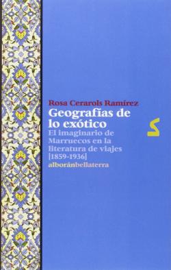 GEOGRAFIAS DE LO EXOTICO - Rosa Cerarols