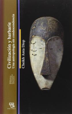 CIVILIZACION Y BARBARIE - Cheikh Anta Diop