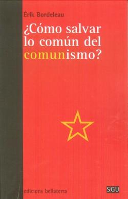 ¿Cómo salvar lo común del comunismo?