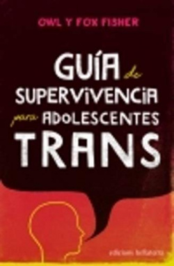GUÍA DE SUPERVIVENCIA PARA ADOLESCENTES TRANS