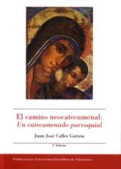 EL CAMINO NEOCATECUMENAL: UN CATECUMENADO PARROQUIAL