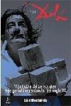 Tot Dalí. Vida i obra del personatge més genial i espectacular del seg