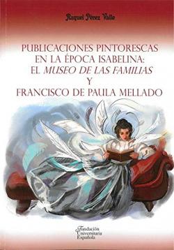 Publicaciones pintorescas en la época isabelina: El Museo de las familias y Francisco de Paula Mellado