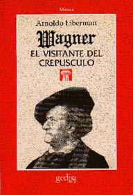 Wagner, El Visitante Del Crepusculo