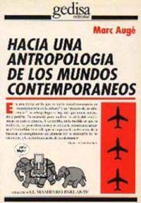 Hacia una antropologia de los mundos contemporaneos