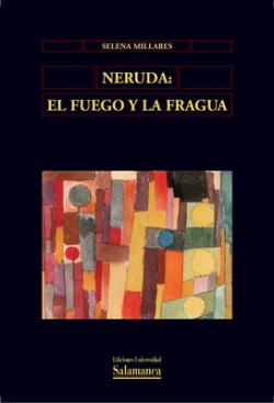 Neruda: el fuego y la fragua