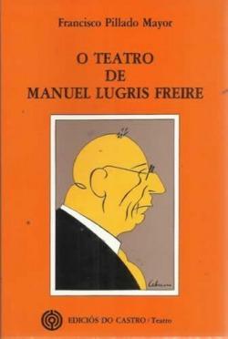 O teatro de Manuel Lugrís Freire