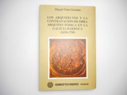 Los arquitectos y la contratación de obra arquitectónica en la Galicia barroca (