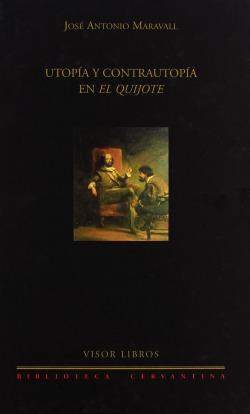 UTOPíA Y CONTRAUTOPíA EN EL QUIJOTE