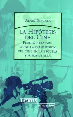 La hipótesis del cine : pequeño tratado sobre la transmisión