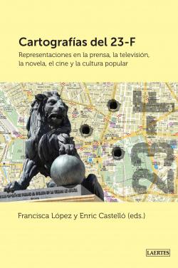 Cartografías del 23F: Representaciones en la prensa, la tele