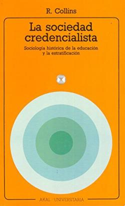 Sociedad credencialista:sociología histórica de la educación y de la estratificación