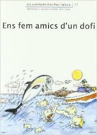 (CAT).ENS FEM AMICS D'UN DOFI (AVENTURES D'EN PAU I LA LAIA)