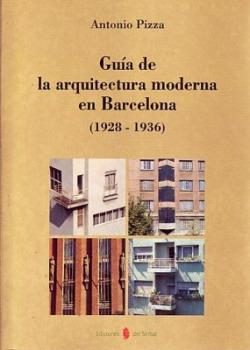 GUIA DE LA ARQUITECTURA MODERNA EN BARCELONA (1928-1936)