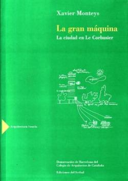 LA GRAN MAQUINA. LA CUIDAD DE LE CORBUSIER