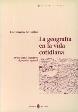 LA GEOGRAFIA EN LA VIDA COTIDIANA. DE LOS MAPAS COGNIT