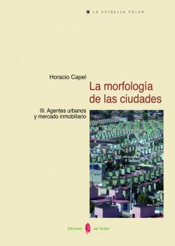 LA MORFOLOGIA DE LAS CIUDADES, III. AGENTES URBANOS Y