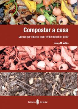 COMPOSTAR A CASA (CATALAN). MANUAL PER FABRICAR ADOB AMB RE
