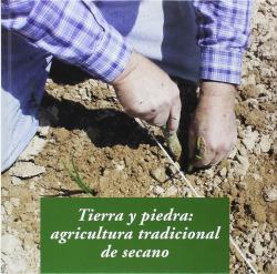 TIERRA Y PIEDRA: AGRICULTURA TRADICIONAL DE SECANO (CARTONE