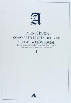 (2Vol)Lingüística como reto epistemológico y como acción social.