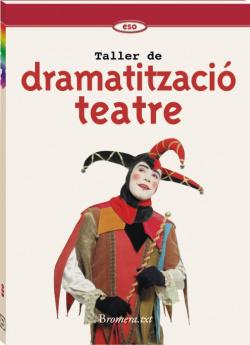Taller de dramatitzacio i teatre/eso