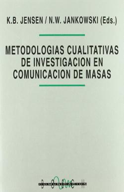 MetodologÍas cualitativas investigaciÓn comunicaciÓn masas